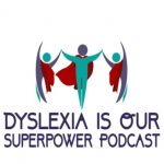 Dyslexia is Our Superpower