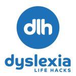 Dyslexia Life Hacks
